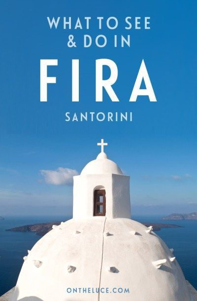 Domes and donkeys: What to see and do in Fira, Santorini – On the Luce travel…