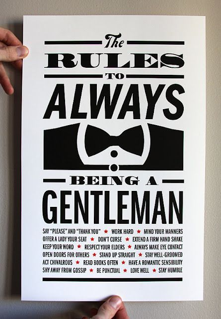 Rules to always being a gentleman..or my requirements list..except the gossip, I like hearing gossip