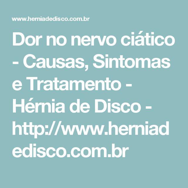 Dor no nervo ciático - Causas, Sintomas e Tratamento - Hérnia de Disco - http://www.herniadedisco.com.br