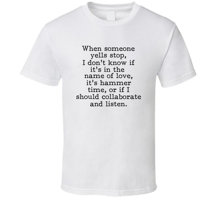 Someone Yells Stop In The Name Of Love Its Hammer Time Collaborate And Listen Funny Lyric T Shirt