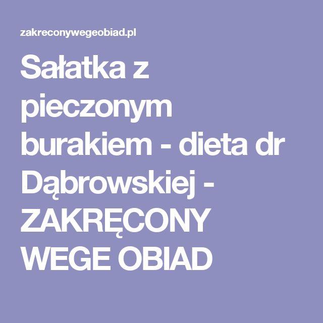 Sałatka z pieczonym burakiem - dieta dr Dąbrowskiej - ZAKRĘCONY WEGE OBIAD
