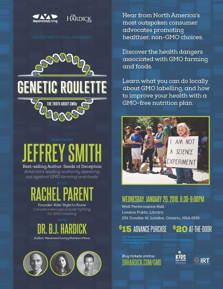 Don't miss out on 'Genetic Roulette: The Truth about GMOs' featuring Jeffrey Smith, best-selling author of 'Seeds of Deception' and America's leading authority speaking out against GMO farming and foods!  Buy your ticket today to join us in London on January 20th!  -- Hear from North America's most outspoken consumer advocates promoting healthier, non-GMO choices, including Rachel Parent, Founder of Kids' Right to Know and Canada's teenage activist fighting for GMO labelling.