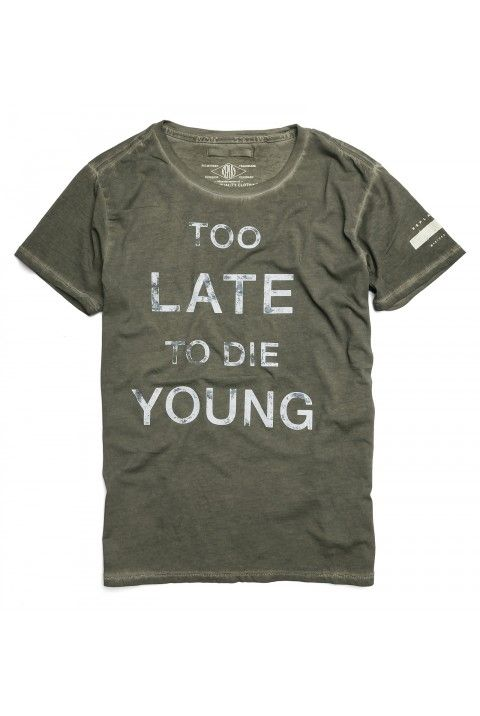 Too Late To Die Young REPLAY #Tshirt #slogan #design