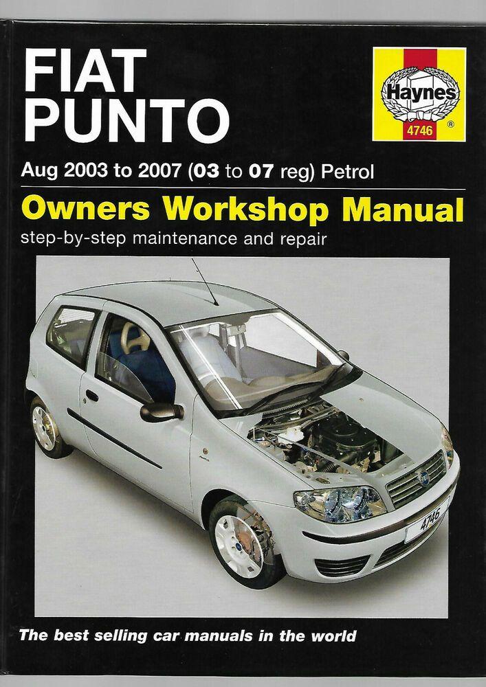 Haynes Fiat Punto Hatchback Cvt Autos Petrol 03 07 Owners Workshop Manual Fiat Hatchback Manual Car