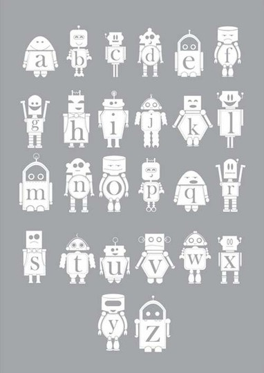 Robot Alphabet - In the far future, I think my husband would love to hang this in a nursery :P