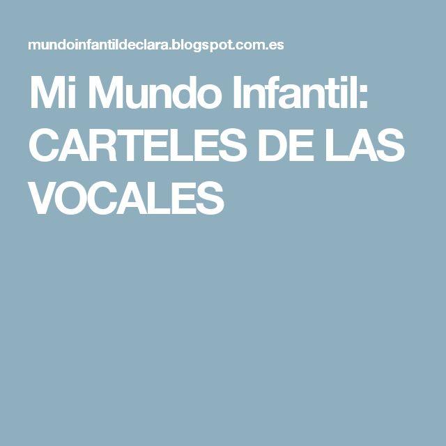 Mi Mundo Infantil: CARTELES DE LAS VOCALES