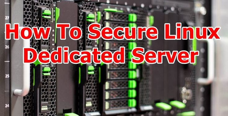 #how to #secure #Linux #Dedicated #Server