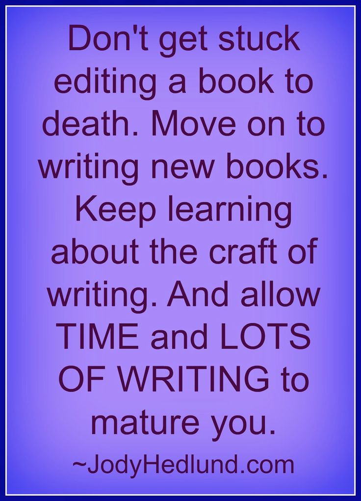 Don't get stuck editing a book to death. Move on to writing new books. Keep learning. And allow TIME & LOTS of WRITING to mature you.
