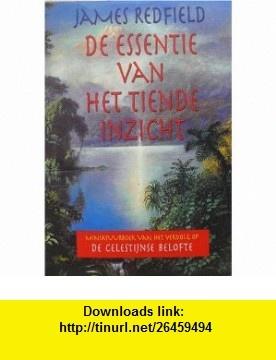 De Essentie Van Het Tiende Inzicht James Redfield ,   ,  , ASIN: B001ALNFA0 , tutorials , pdf , ebook , torrent , downloads , rapidshare , filesonic , hotfile , megaupload , fileserve