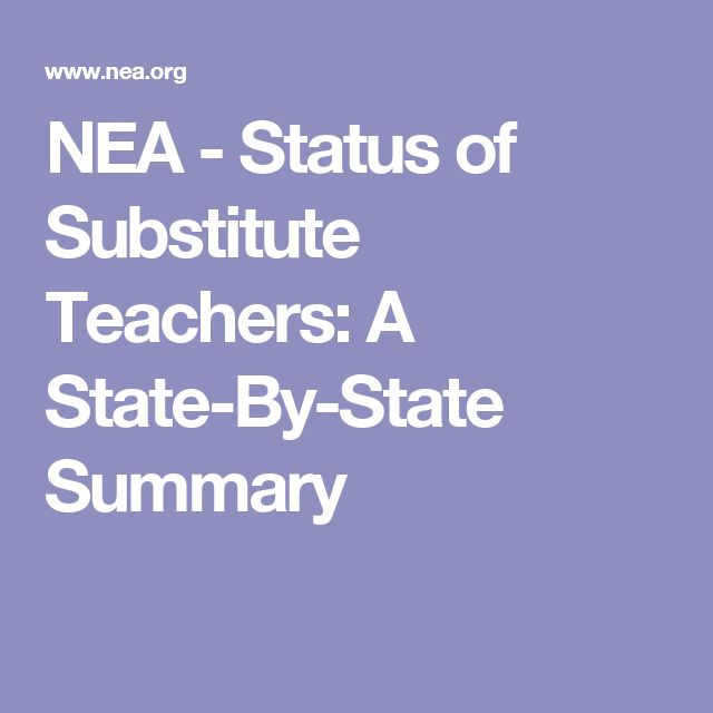 NEA - Status of Substitute Teachers: A State-By-State Summary