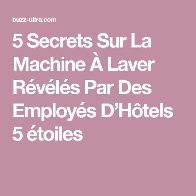 5 Secrets Sur La Machine À Laver Révélés Par Des Employés D'Hôtels 5 étoiles