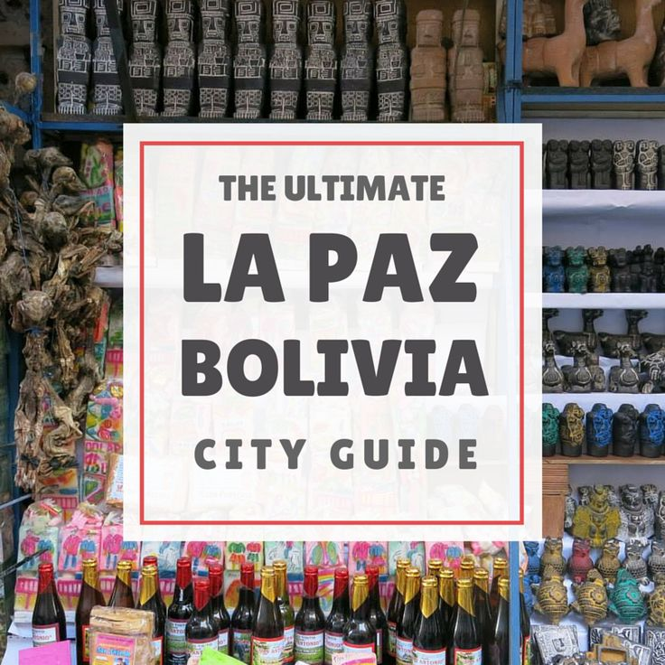 Bolivia Travel Tips l Our Ultimate City Guide to the city of La Paz, Bolivia l @tbproject