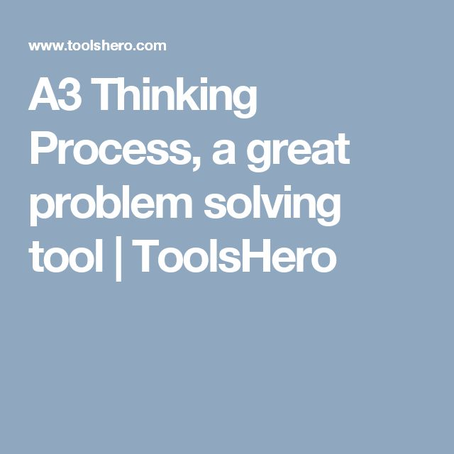 A3 Thinking Process, a great problem solving tool | ToolsHero