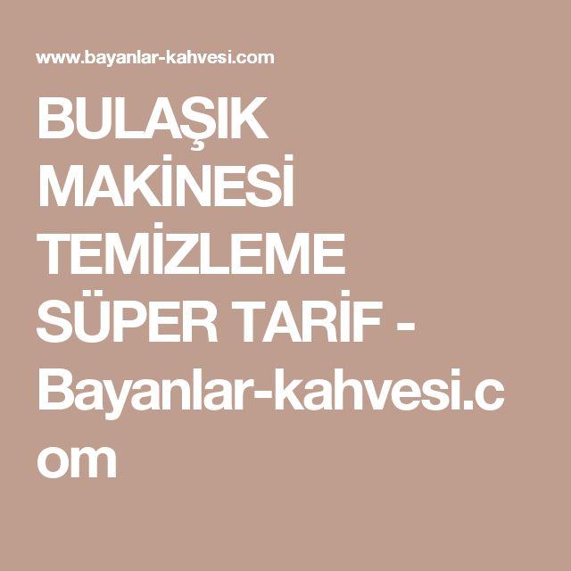 BULAŞIK MAKİNESİ TEMİZLEME SÜPER TARİF - Bayanlar-kahvesi.com