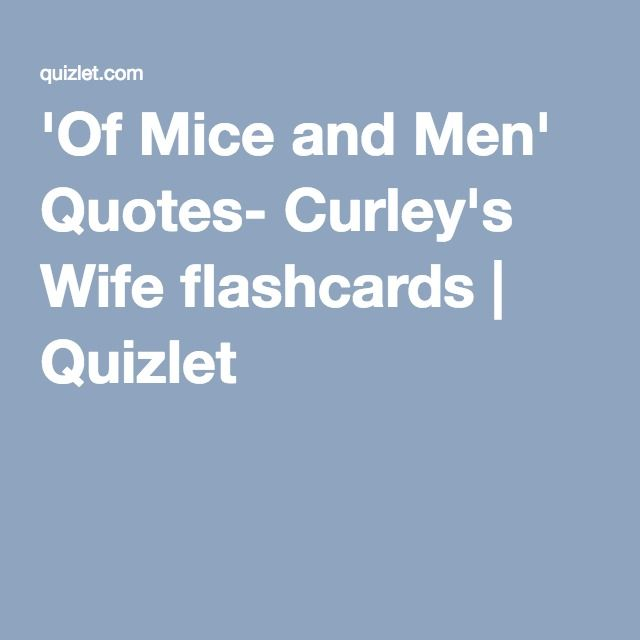 'Of Mice and Men' Quotes- Curley's Wife flashcards | Quizlet