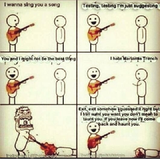 To all those people against my Trenching. Marianas Trench is simply one of the best bands ever in existence and I don't mind teaching all of you guys a lesson in that.