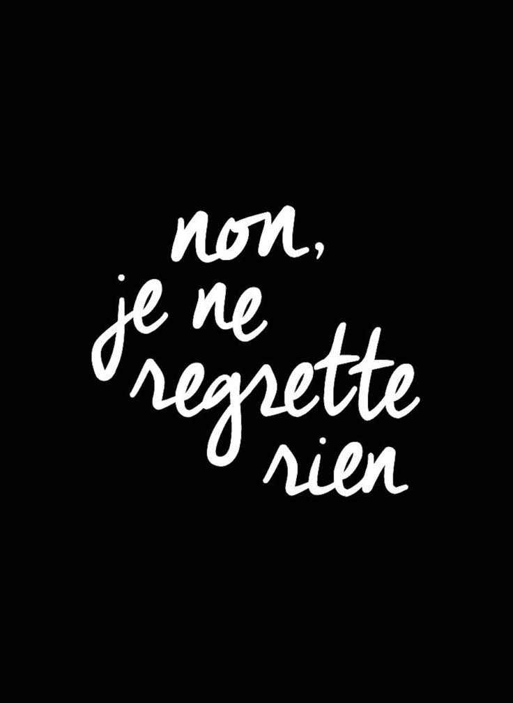 No me arrepiento de nada Non je ne regrette rien  Édith Piaf  Letras  Non, rien de rien, non, je ne regrette rien Ni le bien qu`on m`a fait, ni le mal Tout ça m`est bien égal Non, rien de rien, non, je ne regrette rien C`est paye, balaye, oublie, je me fous do passe  Avec mes souvenirs j`ai allume le feu Mes chagrins, mes plaisirs, Je n`ai plus besoin d`eux Balaye les amours avec leurs trémolos Balaye pour toujours Je réparas a zéro  Non, rien…
