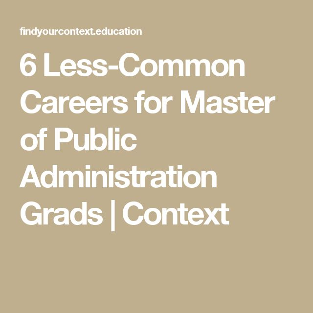 6 Less-Common Careers for Master of Public Administration Grads | Context