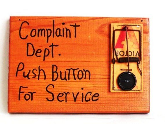 complaint sign: Mouse Traps, Funny Things, Offices At Work, Complaint Dept, Push Buttons, Quotes, Funny Humor, Funny Stuff, Complaint Department