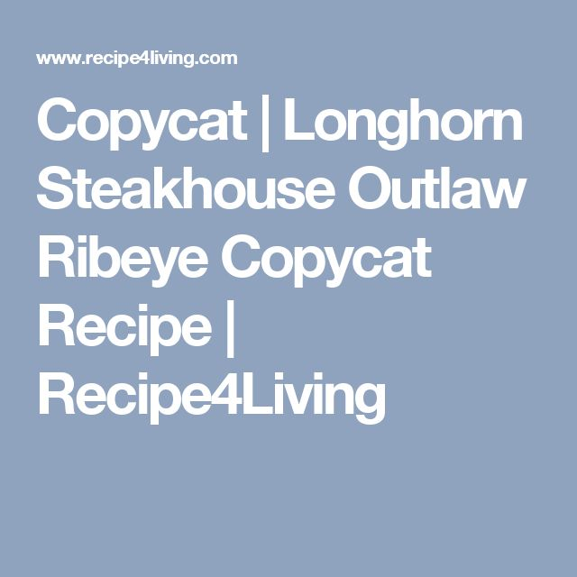 Copycat | Longhorn Steakhouse Outlaw Ribeye Copycat Recipe | Recipe4Living