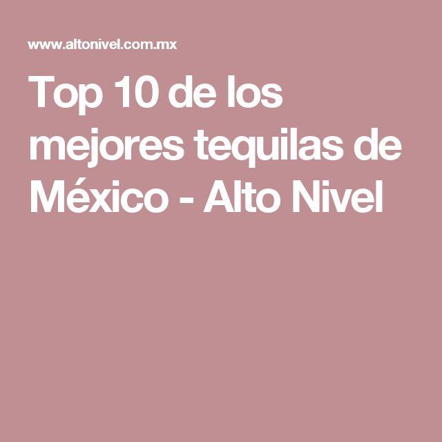 Top 10 de los mejores tequilas de México - Alto Nivel