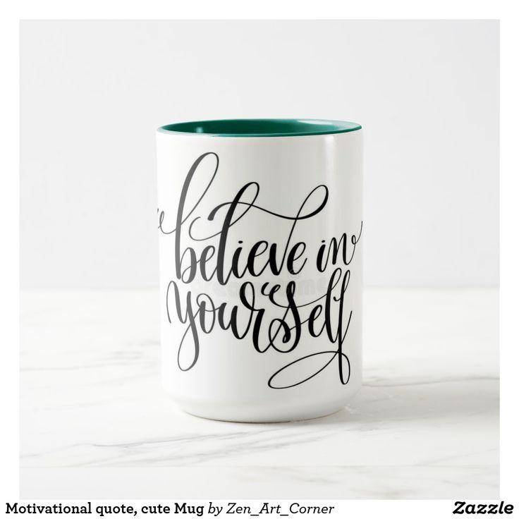 Motivational quote, cute Mug
