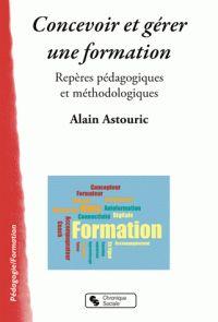 Concevoir et gérer une formation. Repères pédagogiques / Alain Astouric . - Chronique sociale, 2016 http://bu.univ-angers.fr/rechercher/description?notice=000887250