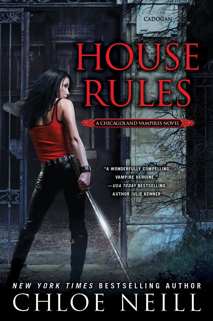 House Rules Chicagoland Vampires Series, Book 7 Series: Chicagoland Vampires  By Chloe Neill