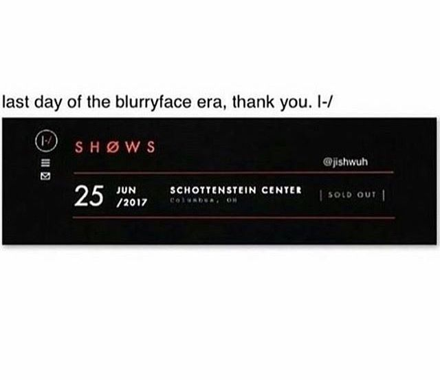 I'm sad because it's over, but I'm really happy for all the good things that happened. Blurryface is defeated. The next album is coming. I'm so excited to see what comes next. Thank you Tyler and Josh. Stay alive |-/