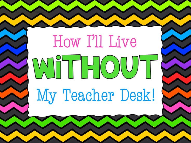 Today I want to share with you how in the world I plan to live (successfully!) without my teacher desk! This past year I had a teacher desk...