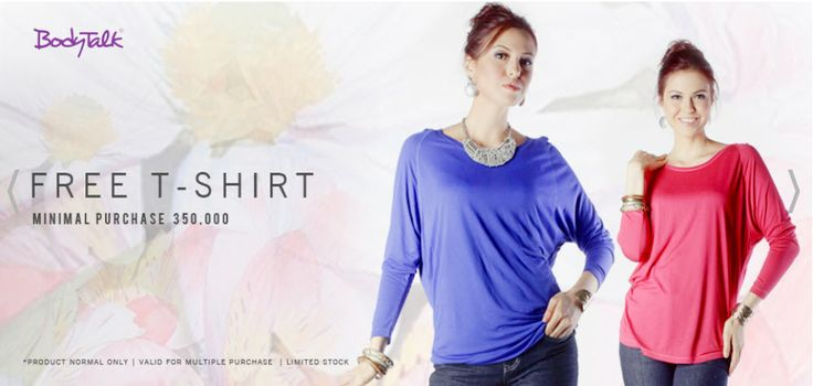 Hello Ladies happy Monday, ketemu lagi dengan Promo Bodytalk Free Shirt, minimal transaksi Rp. 350K di http://ow.ly/udCGn