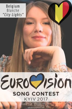 "Eurovision Song Contest 2017: Belgium - ""City Lights"" By Blanche"