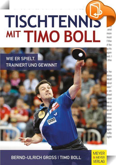 Tischtennis Mit Timo Boll : Auf Fast 200 Seiten Verrät Timo Boll Dem  Interessierten Leser Seine