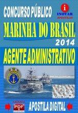 APOSTILA CONCURSO MARINHA DO BRASIL AGENTE ADMINISTRATIVO 2014 NOVO CONCURSO Marinha do Brasil para cargos de nível médio e superior 2014. ...
