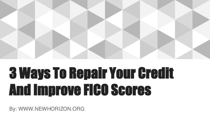 Ways To Repair Your Credit And Improve Credit Score