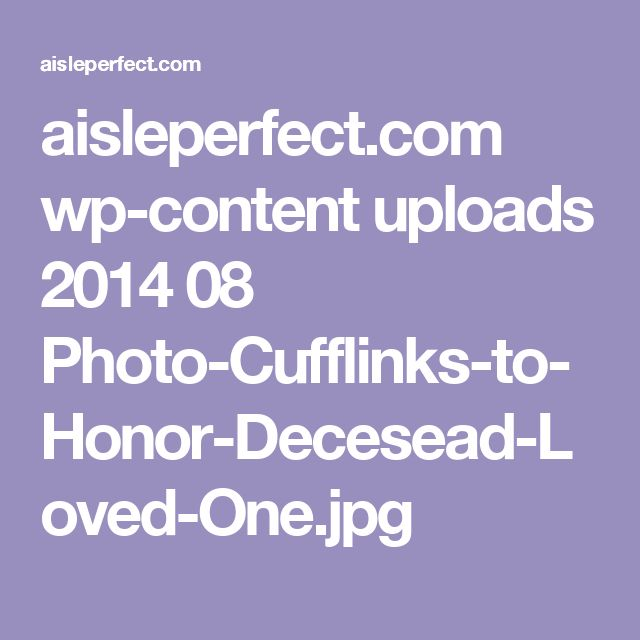aisleperfect.com wp-content uploads 2014 08 Photo-Cufflinks-to-Honor-Decesead-Loved-One.jpg