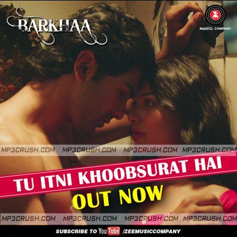 Tu Itni Khoobsurat Hai By Rahat fateh Ali Khan Movie Barkha Mp3 Download Song Tu Itni Khoobsurat Hai Barkha Mp3 Song Download Video Lyrics of Song HD Video.