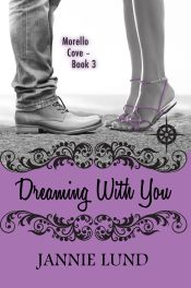 Dreaming With You (Morello Cove 3)