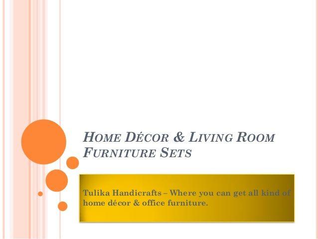 How to Select Living Room Furniture Sets by Tulika  Handicrafts via slideshare