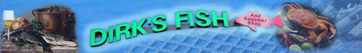 Dirk's Fish Shop  - *Or any sea food monger and/or Butcher Shop Gift Card*