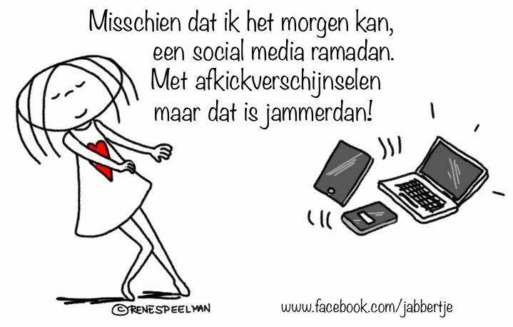 """""""Misschien dat ik het morgen kan, een social media ramadan. Met afkickverschijnselen maar dat is jammerdan!"""" - Jabbertje"""