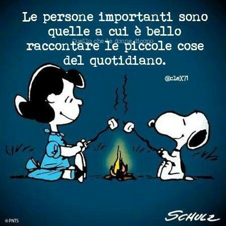 Belle persone.. (Important people are those in which it's beautiful to tell the little things daily.)