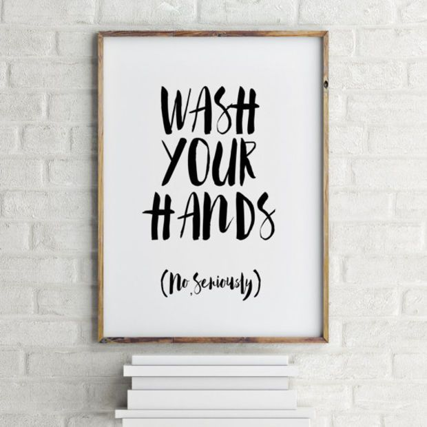 Printable Quotes Wash Your Hands Bathroom Art Bathroom Sign Printable Hand  Lettered Bathroom Wall Art Print