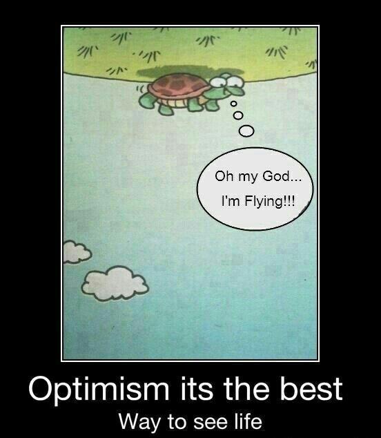 #Optimismus is the best:)