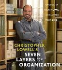 Christopher Lowell's Seven Layers of Organization Author:Christopher Lowell ISBN:9781400082407 Published Date:2005 Page count:176 Language:en Country:US The popular designer and author of Christopher Lowell's Seven Layers of Design brings his signature style to a practical guide to home organization, offering seven easy-to-follow principles designed to help readers eliminate clutter in every room in the house. Original. 50,000 first printing.