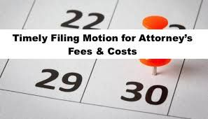 Timely Filing Motion for Attorney's Fees and Costs -