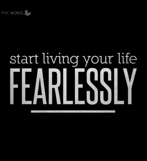Start Living Your Life Fearlessly Quote   At VisualizeUs. Collecting And  Curating The Most Inspiring Pictures Since 2007