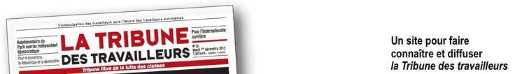 Le journal de BORIS VICTOR : La Tribune des travailleurs - Le fil des informati...