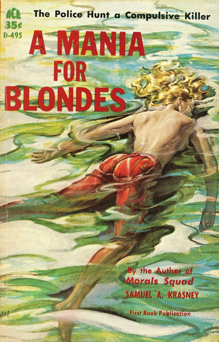 Part of a month-long celebration  of artist Paul Rader's work.     A Mania for Blondes , by Samuel A. Krasney (Ace, 1961). According to his ...