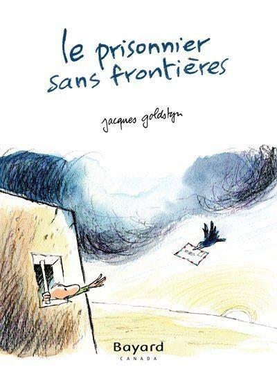 Le Prisonnier sans frontières - JACQUES GOLDSTYN